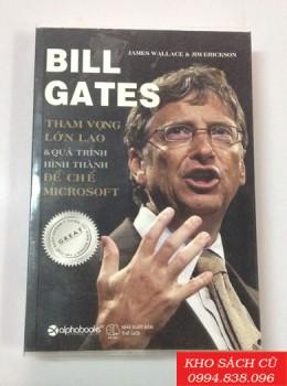Bill Gates Tham Vọng Lớn Lao Và Quá Trình Hình Thành Đế Chế Microsoft