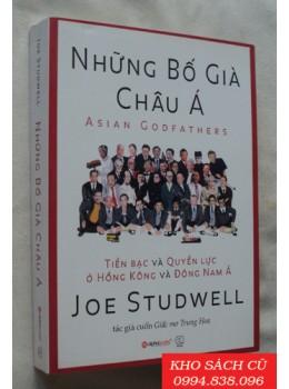 Những Bố Già Châu Á - Tiền Bạc Và Quyền Lực Ở Hồng Kông Và Đông Nam Á