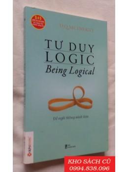 Tư Duy Logic (Being Logical) - Để Nghĩ Thông Minh HơnTư Duy Logic