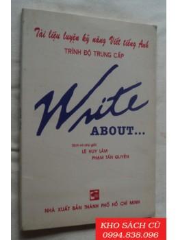Tài Liệu Luyện Kỹ Năng Viết Tiếng Anh Trình Độ Trung Cấp (Write About...)