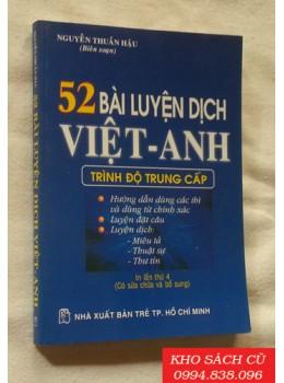 52 Bài Luyện Dịch Việt Anh - Trình Độ Trung Cấp