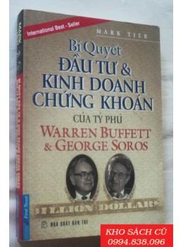 Bí Quyết Đầu Tư Kinh Doanh Chứng Khoán Của Tỷ Phú Warren Buffett & George Soros