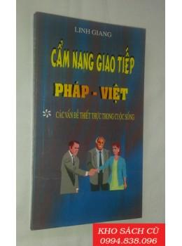 Cẩm Nang Giao Tiếp Pháp Việt - Các Vấn Đề Thiết Thực Trong Cuộc Sống