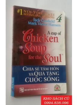 Chicken Soup For The Soul 4 - Chia Sẻ Tâm Hồn Và Quà Tặng Cuộc Sống