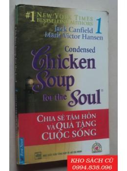 Chicken Soup For The Soul 1 - Chia Sẻ Tâm Hồn Và Quà Tặng Cuộc Sống