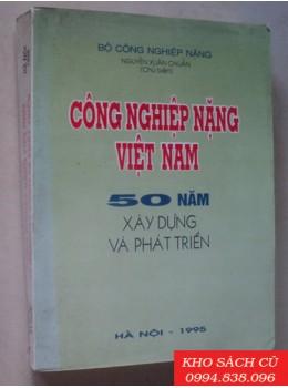Công Nghiệp Nặng Việt Nam 50 Năm Xây Dựng Và Phát Triển