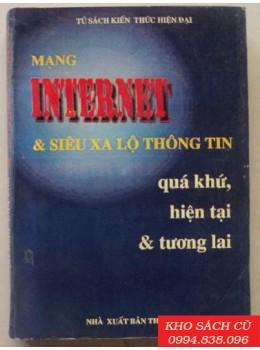 Mạng Internet Và Siêu Xa Lộ Thông Tin Quá Khứ Hiện Tại Và Tương Lai