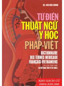 Từ điển Thuật ngữ Y học Pháp- Việt (Bìa Mềm)