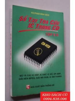Sổ Tay Tra Cứu IC Trong CD (Tập 2B)