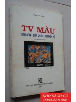 TV Màu Căn Bản Sửa Chữa Chuyển Hệ