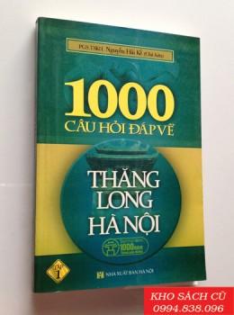 1000 Câu Hỏi Đáp Về Thăng Long Hà Nội (Tập 1)