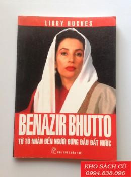 Benazir Bhutto Từ Tù Nhân Đến Người Đứng Đầu Đất Nước