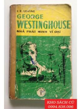 George Westinghouse Nhà Phát Minh Vĩ Đại