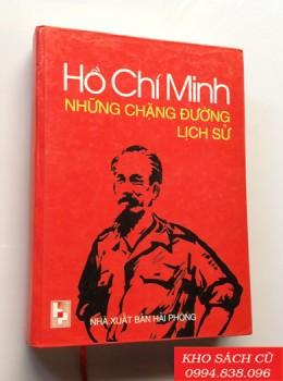 Hồ Chí Minh Những Chặng Đường Lịch Sử (Bìa Cứng)
