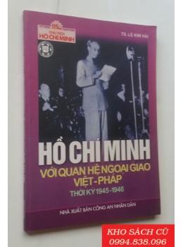 Hồ Chí Minh Với Quan Hệ Ngoại Giao Việt Pháp Thời Kỳ 1945-1946