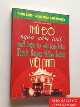 Thủ Đô Ngàn Năm Tuổi - Nơi Hội Tụ Và Lan Tỏa Tinh Hoa Văn Hóa Việt Nam