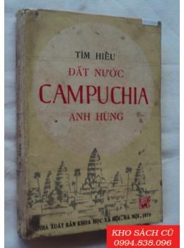 Tìm Hiểu Đất Nước Campuchia Anh Hùng