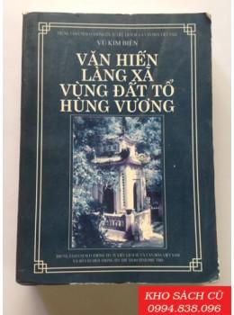 Văn Hiến Làng Xã Vùng Đất Tổ Hùng Vương