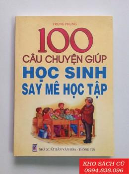 100 Câu Chuyện Giúp Học Sinh Say Mê Học Tập