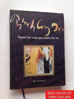 Trịnh Công Sơn - Người Hát Rong Qua Nhiều Thế Hệ (Bìa Cứng)