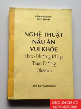 Nghệ Thuật Nấu Ăn Vui Khỏe Theo Phương Pháp Thực Dưỡng Ohsawa