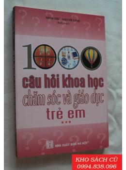 1000 Câu Hỏi Khoa Học Chăm Sóc Và Giáo Dục Trẻ Em (Tập 3)