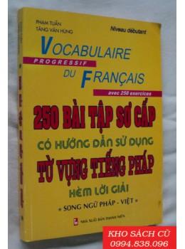 250 Bài Tập Sơ Cấp Từ Vựng Tiếng Pháp (có hướng dẫn sử dụng kèm lời giải)