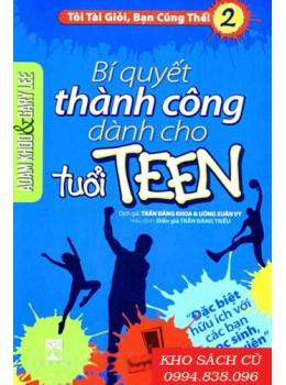 Tôi Tài Giỏi, Bạn Cũng Thế 2 - Bí Quyết Thành Công Dành Cho Tuổi Teen