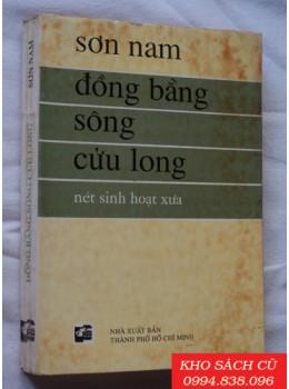 Đồng Bằng Sông Cửu Long - Nét Sinh Hoạt Xưa