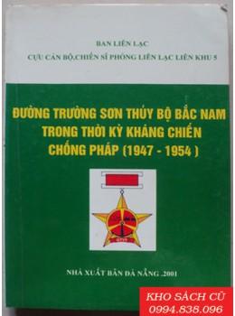 Đường Trường Sơn Thuỷ Bộ Bắc Nam Trong Thời Kỳ Kháng Chiến Chống Pháp 1947-1954