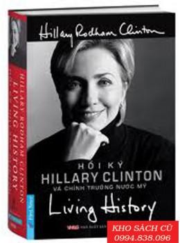 Hồi Ký Hillary Clinton Và Chính Trường Nước Mỹ (Bìa Cứng)