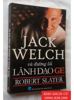 Jack Welch Và Đường Lối Lãnh Đạo GE
