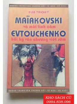 Maiakovcki Thi Sĩ Nga Và Mối Tình Câm - Evtouchenko Hồi Ký Văn Chương Viết Sớm
