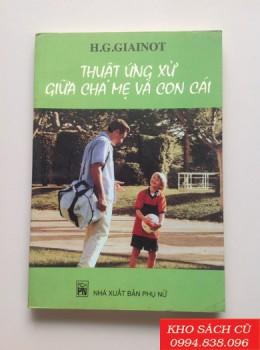 Thuật Ứng Xử Giữa Cha Mẹ Và Con Cái