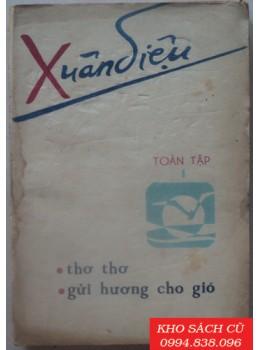 Xuân Diệu - Thơ Thơ Gửi Hương Cho Gió
