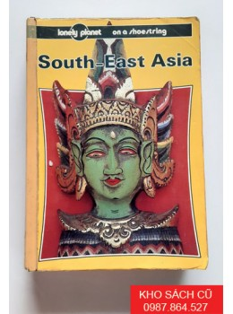 South East Asia on a Shoestring (Lonely Planet Shoestring Guides)