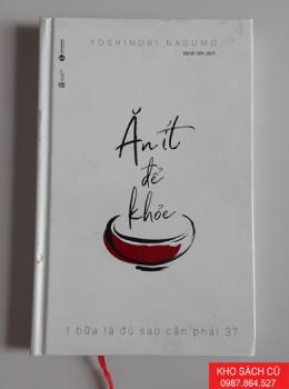 Ăn Ít Để Khỏe (Bìa Cứng)