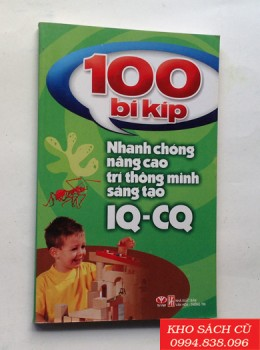100 Bí Kíp Nhanh Chóng Nâng Cao Trí Thông Minh Sáng Tạo IQ-CQ