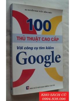 100 Thủ Thuật Cao Cấp Với Công Cụ Tìm Kiếm Google