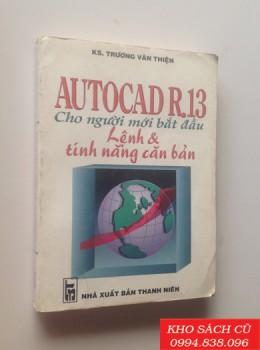 Autocad R13 Cho Người Mới Bắt Đầu - Lệnh Và Tính Năng Căn Bản