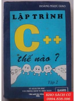 Lập Trình C++ Thế Nào? (Tập 2)