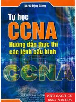 Tự Học CCNA - Hướng Dẫn Thực Thi Các Lệnh Cấu Hình
