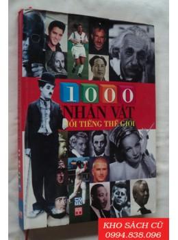 1000 Nhân Vật Nổi Tiếng Thế Giới (Bìa Cứng)