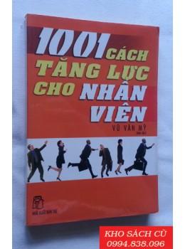 1001 Cách Tăng Lực Cho Nhân Viên