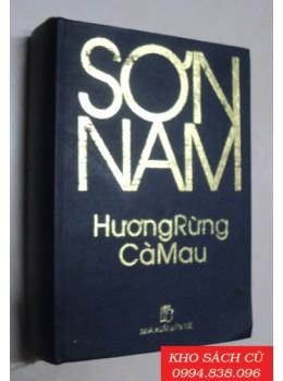 Sơn Nam - Hương Rừng Cà Mau (Bìa Cứng)