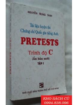Tài Liệu Luyện Thi Chứng Chỉ Quốc Gia Tiếng Anh Pretests Trình Độ C (Tập 1)