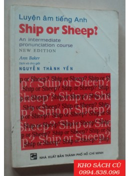 Ship Or Ship - Luyện Âm Tiếng Anh Trình Độ Trung Cấp
