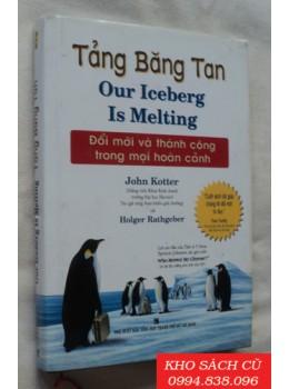 Tảng Băng Tan - Đổi Mới Và Thành Công Trong Mọi Hoàn Cảnh (Bìa Cứng)
