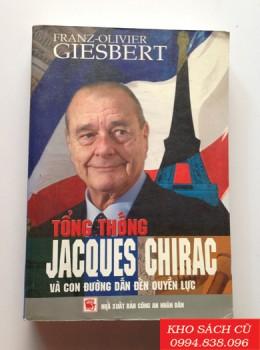 Tổng Thống Jacques Chirac Và Con Đường Dẫn Đến Quyền Lực