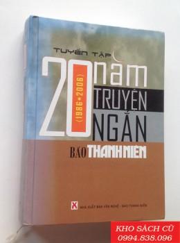 Tuyển Tập 20 Năm Truyện Ngắn Báo Thanh Niên (1986-2006)
